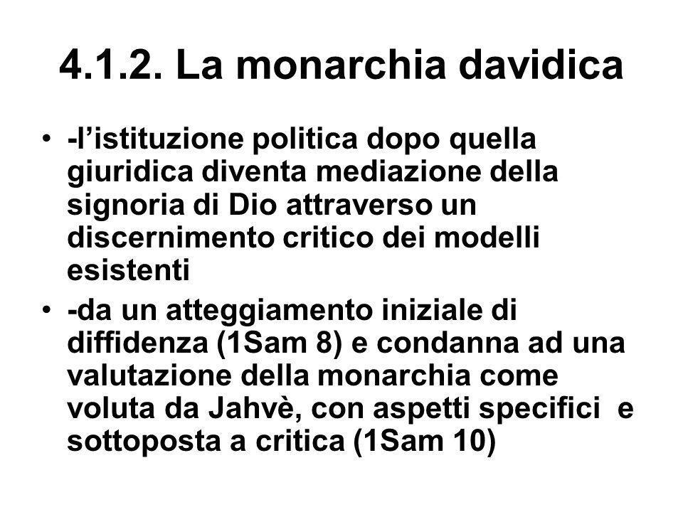 4.1.2. La monarchia davidica -listituzione politica dopo quella giuridica diventa mediazione della signoria di Dio attraverso un discernimento critico