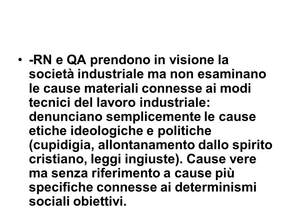 -RN e QA prendono in visione la società industriale ma non esaminano le cause materiali connesse ai modi tecnici del lavoro industriale: denunciano se