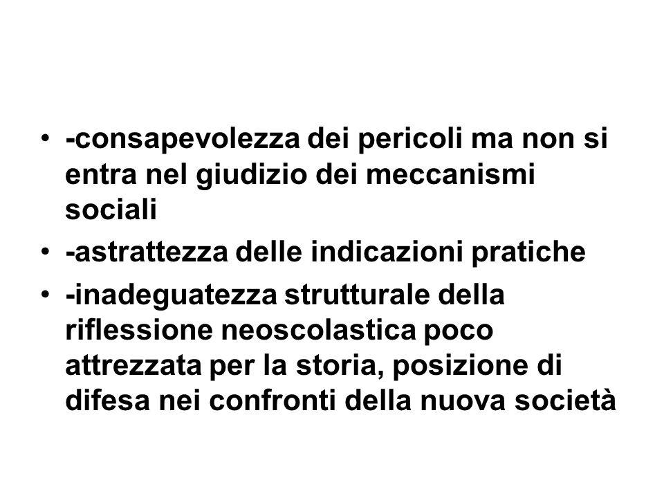 -consapevolezza dei pericoli ma non si entra nel giudizio dei meccanismi sociali -astrattezza delle indicazioni pratiche -inadeguatezza strutturale de