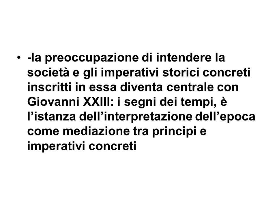 -la preoccupazione di intendere la società e gli imperativi storici concreti inscritti in essa diventa centrale con Giovanni XXIII: i segni dei tempi,