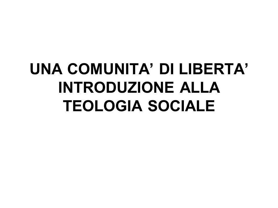UNA COMUNITA DI LIBERTA INTRODUZIONE ALLA TEOLOGIA SOCIALE