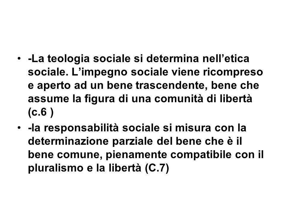 -La teologia sociale si determina nelletica sociale.