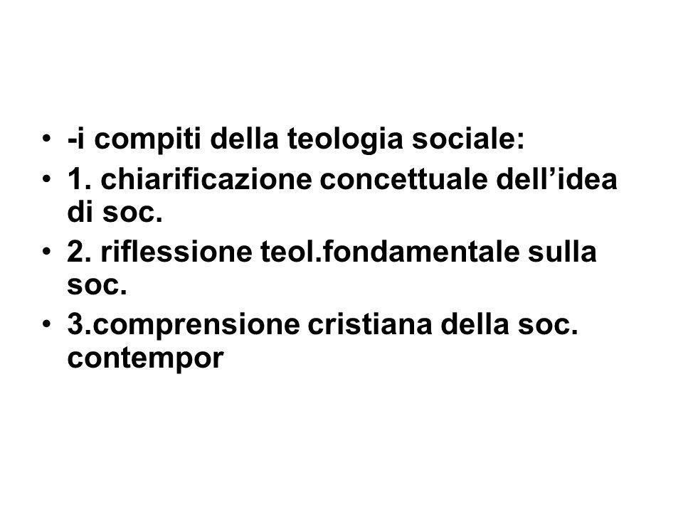 -i compiti della teologia sociale: 1. chiarificazione concettuale dellidea di soc.
