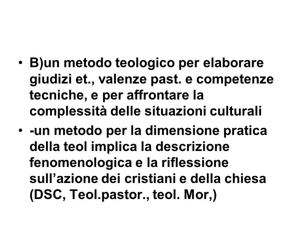 B)un metodo teologico per elaborare giudizi et., valenze past.