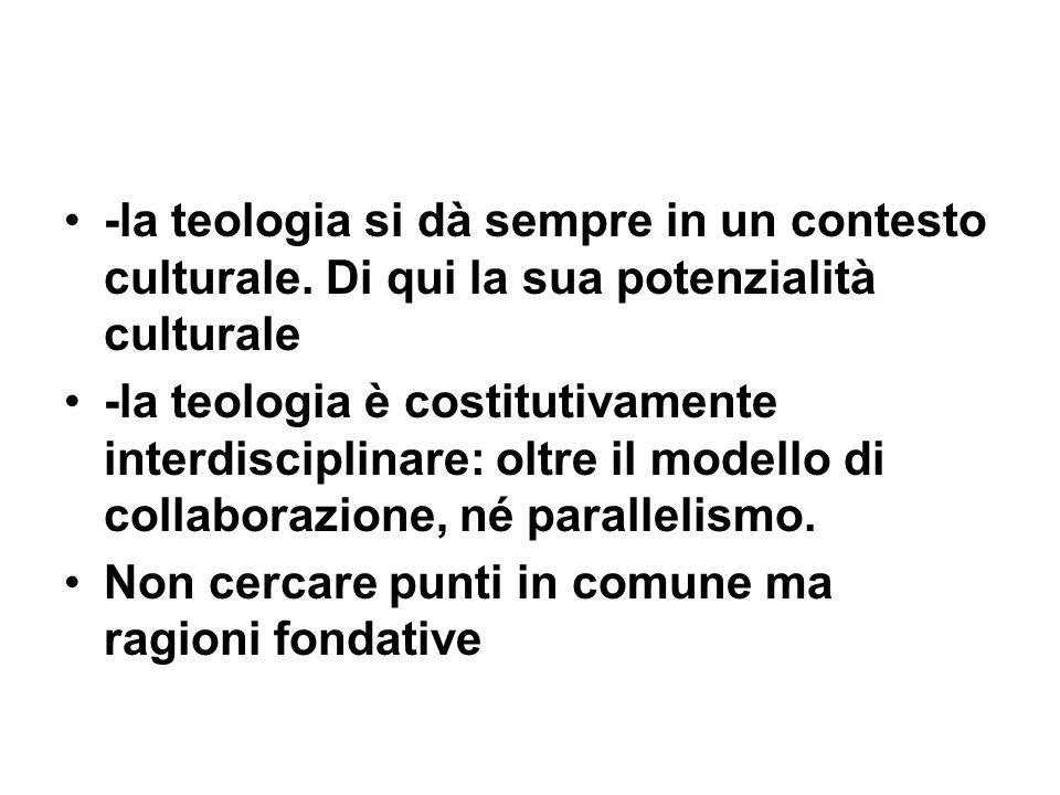 -la teologia si dà sempre in un contesto culturale.
