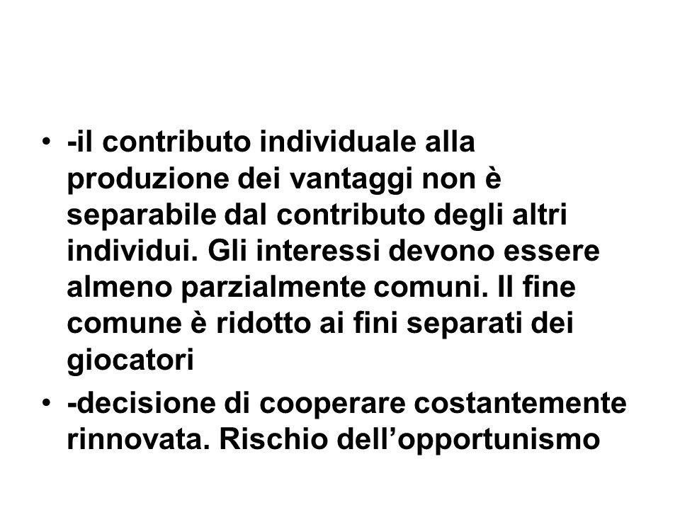 -il contributo individuale alla produzione dei vantaggi non è separabile dal contributo degli altri individui.