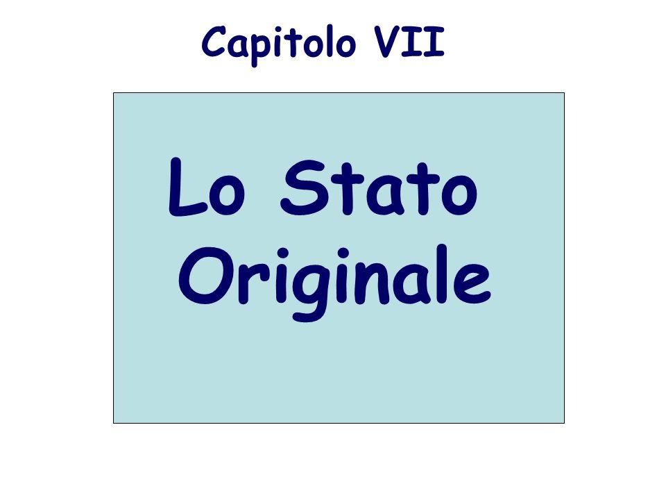 Capitolo VII Lo Stato Originale