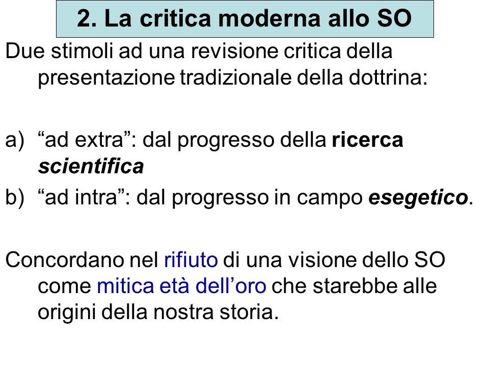 2. La critica moderna allo SO Due stimoli ad una revisione critica della presentazione tradizionale della dottrina: a)ad extra: dal progresso della ri