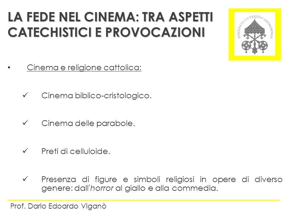 Cinema e religione cattolica: Cinema biblico-cristologico. Cinema delle parabole. Preti di celluloide. Presenza di figure e simboli religiosi in opere