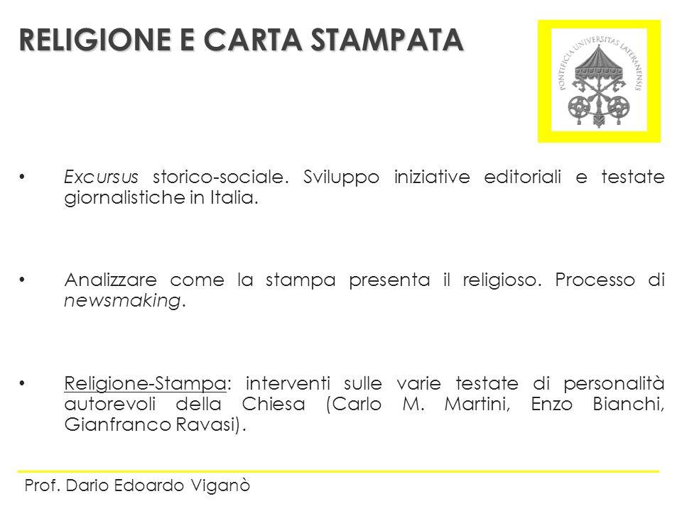 Excursus storico-sociale. Sviluppo iniziative editoriali e testate giornalistiche in Italia. Analizzare come la stampa presenta il religioso. Processo