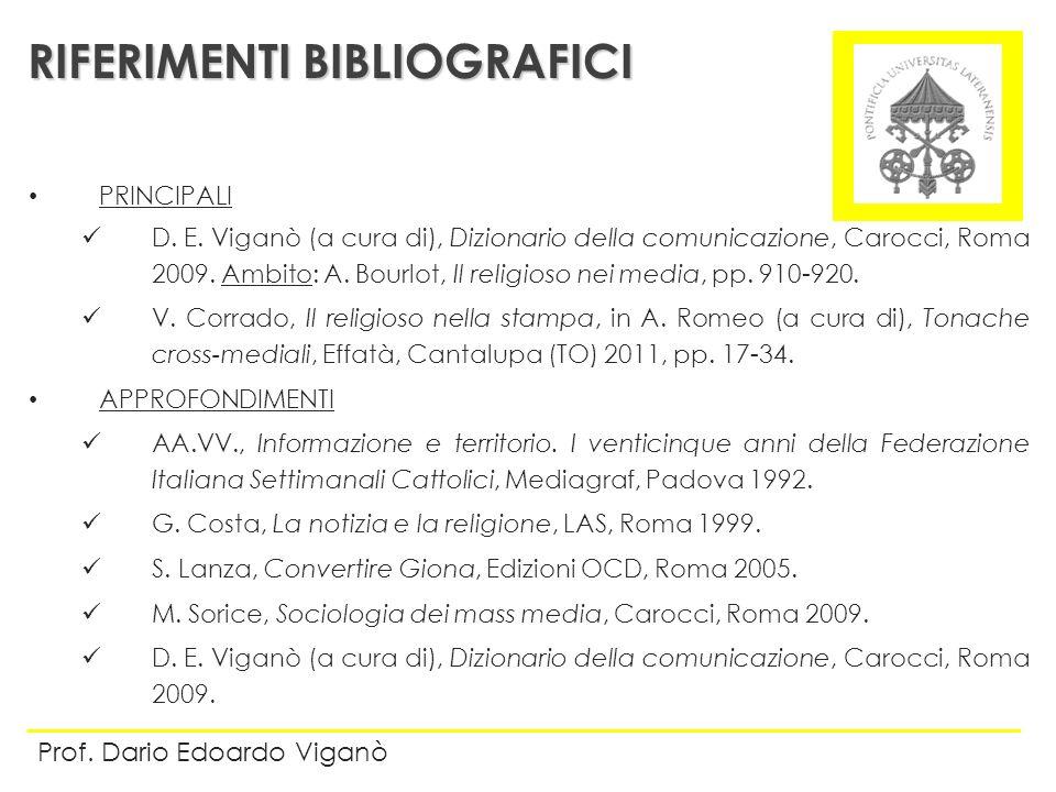 PRINCIPALI D. E. Viganò (a cura di), Dizionario della comunicazione, Carocci, Roma 2009. Ambito: A. Bourlot, Il religioso nei media, pp. 910-920. V. C