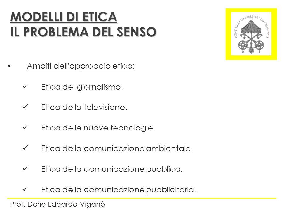 Ambiti dellapproccio etico: Etica del giornalismo. Etica della televisione. Etica delle nuove tecnologie. Etica della comunicazione ambientale. Etica