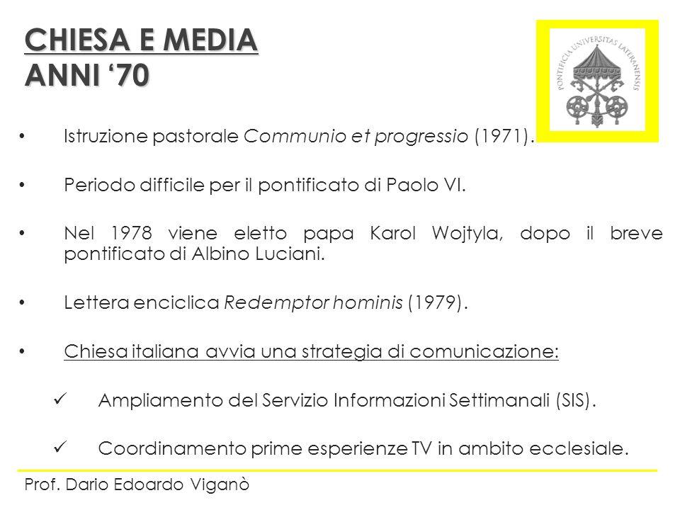 Istruzione pastorale Communio et progressio (1971). Periodo difficile per il pontificato di Paolo VI. Nel 1978 viene eletto papa Karol Wojtyla, dopo i