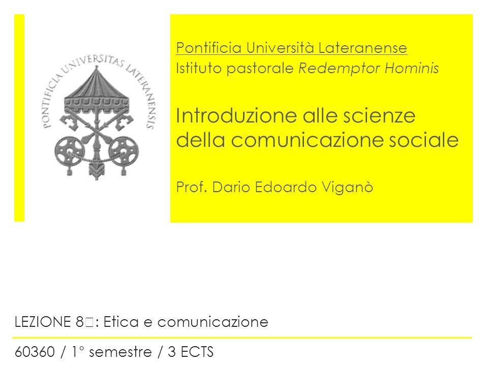 Pontificia Università Lateranense Istituto pastorale Redemptor Hominis Introduzione alle scienze della comunicazione sociale Prof.