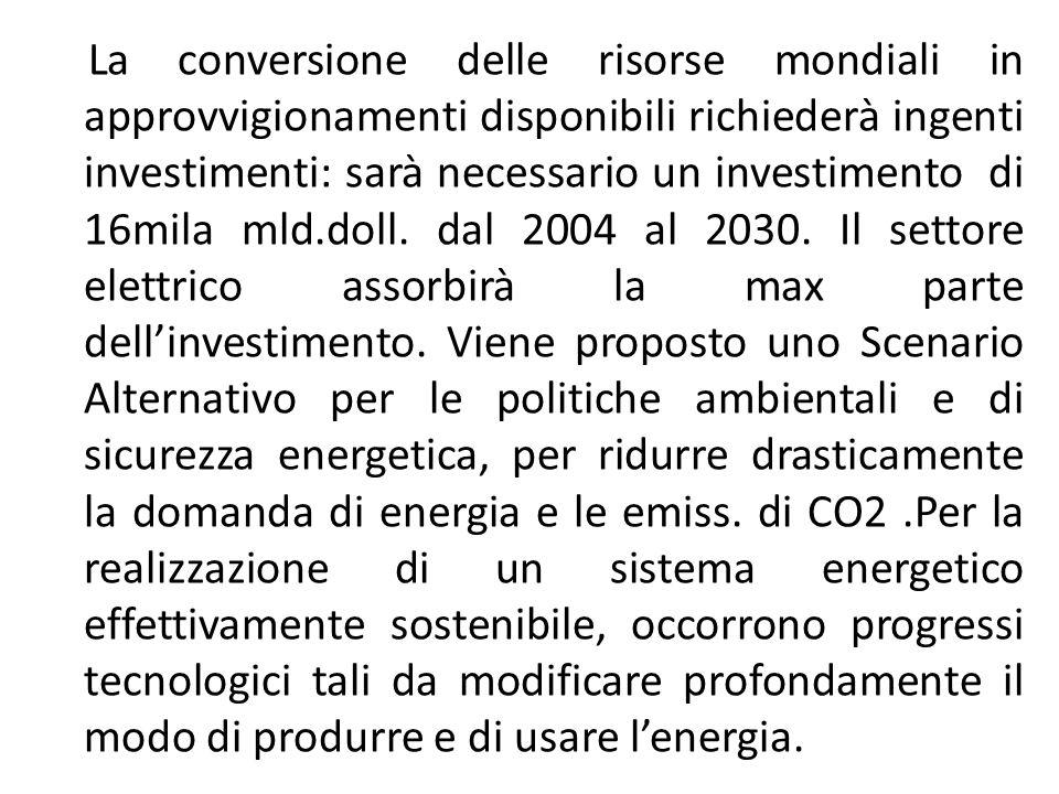 In questo Scenario,la domanda mondiale di energia e le emissioni di anidride carbonica sono significativamente più basse rispetto a quelle dello Scenario di Riferimento.