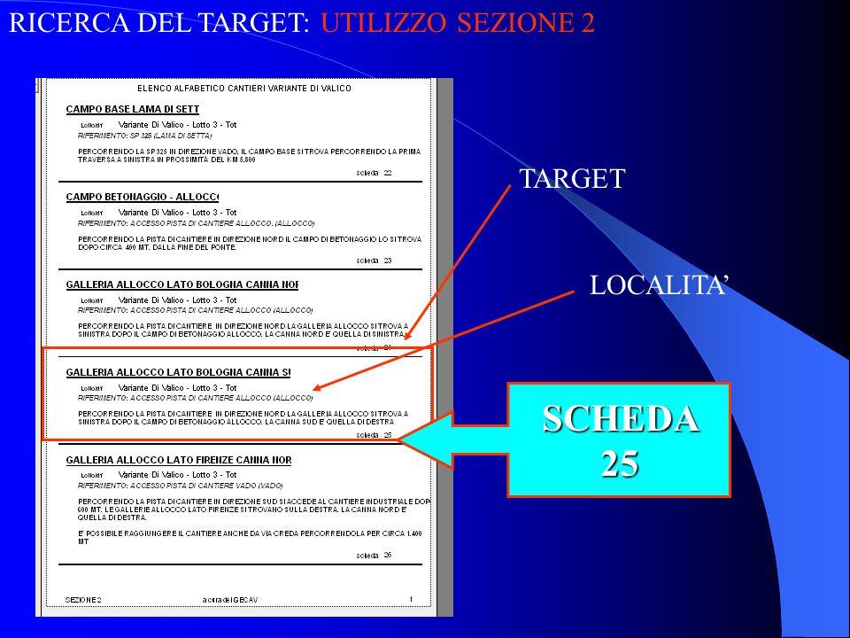 RICERCA DEL TARGET: UTILIZZO SEZIONE 2 SCHEDA 25 TARGET LOCALITA