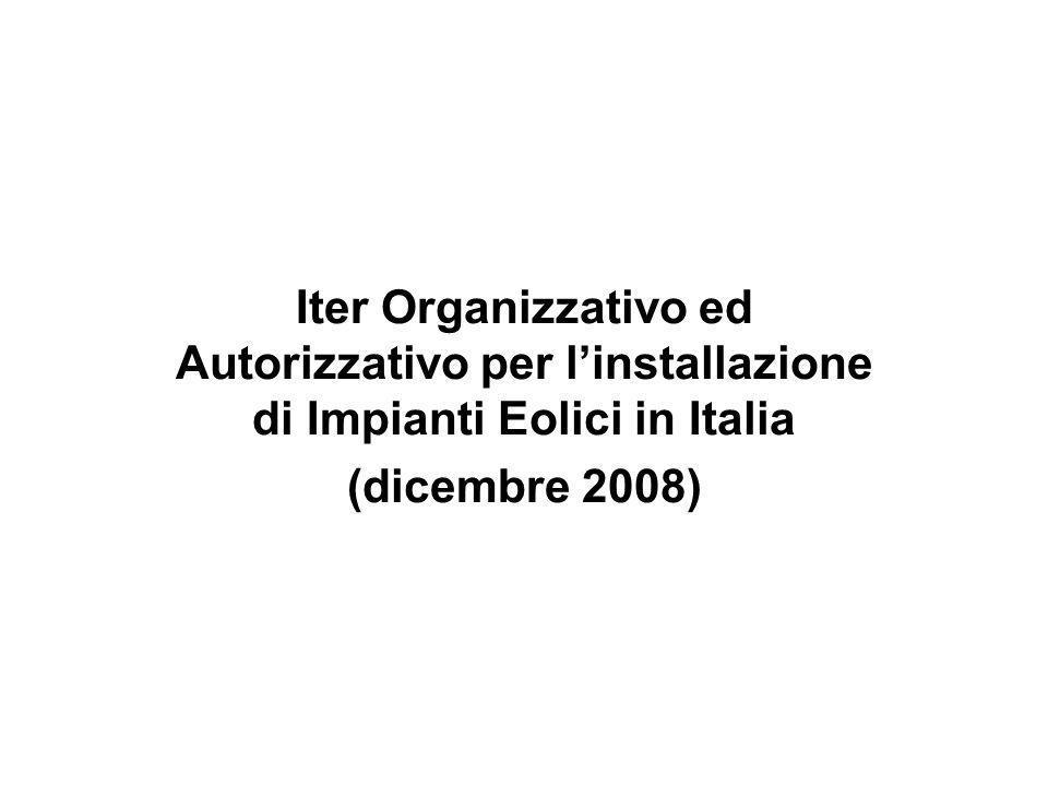 Iter Organizzativo ed Autorizzativo per linstallazione di Impianti Eolici in Italia (dicembre 2008)
