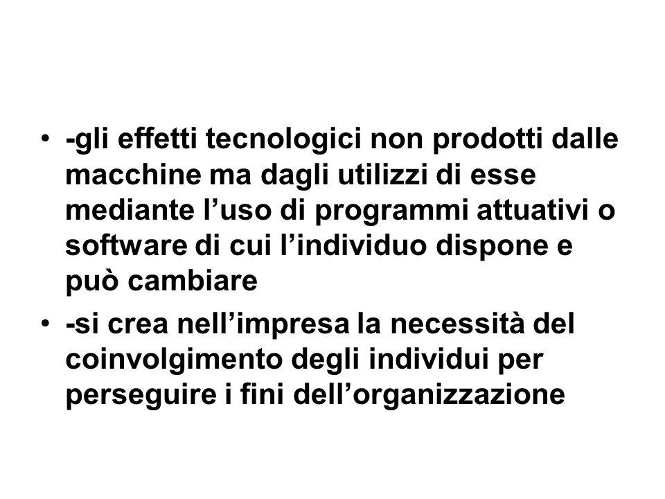 -gli effetti tecnologici non prodotti dalle macchine ma dagli utilizzi di esse mediante luso di programmi attuativi o software di cui lindividuo dispo