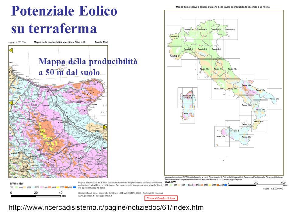 Potenziale Eolico su terraferma http://www.ricercadisistema.it/pagine/notiziedoc/61/index.htm Mappa della producibilità a 50 m dal suolo