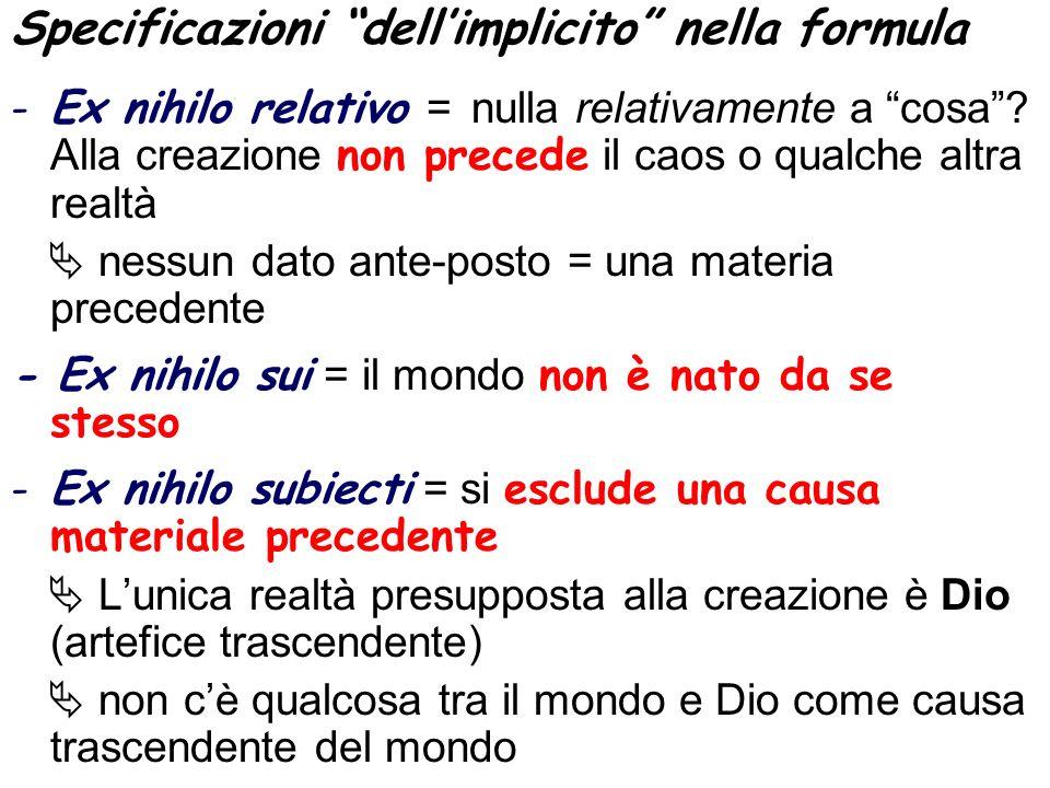Specificazioni dellimplicito nella formula -Ex nihilo relativo = nulla relativamente a cosa.