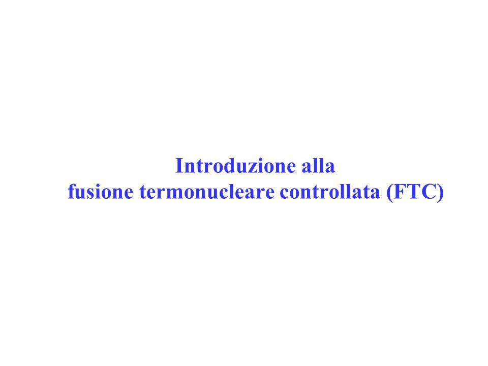 Introduzione alla fusione termonucleare controllata (FTC)