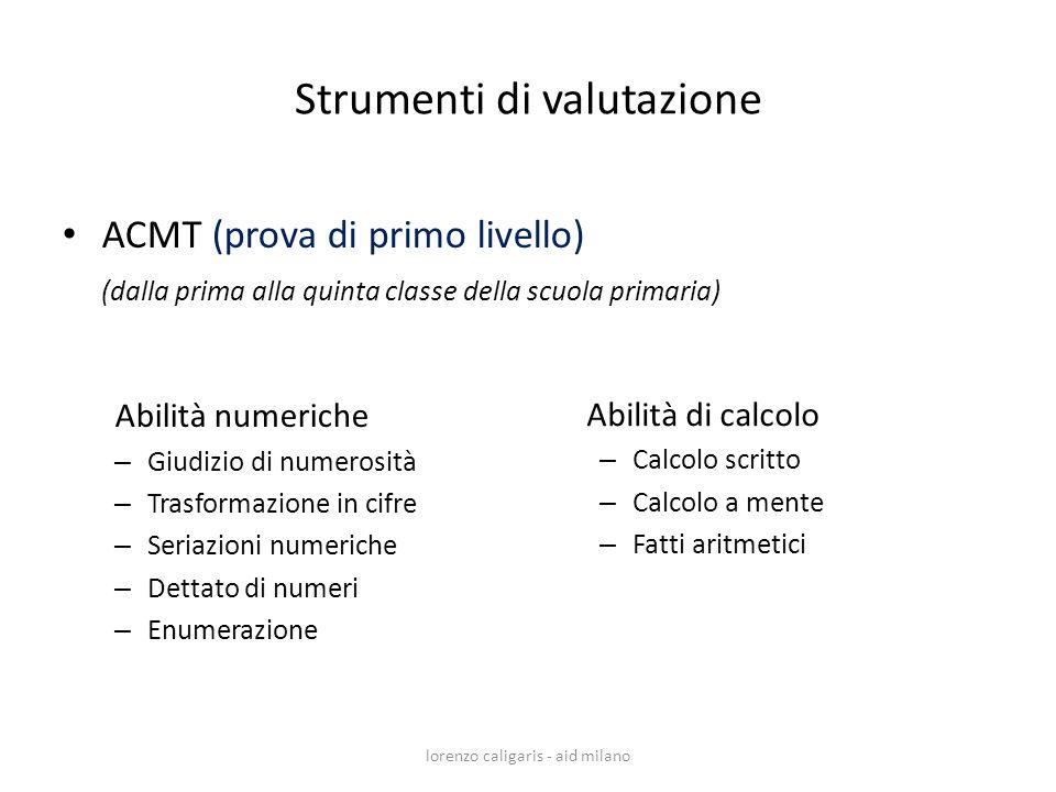 lorenzo caligaris - aid milano ACMT (prova di primo livello) (dalla prima alla quinta classe della scuola primaria) Abilità numeriche – Giudizio di nu