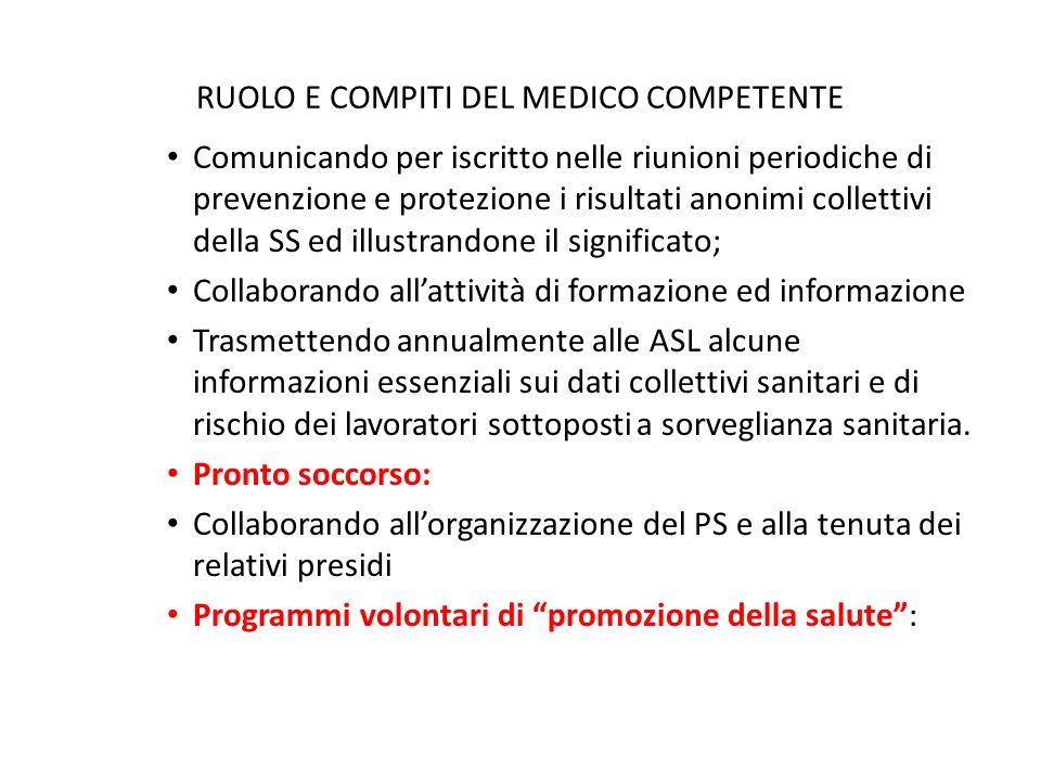 RUOLO E COMPITI DEL MEDICO COMPETENTE Comunicando per iscritto nelle riunioni periodiche di prevenzione e protezione i risultati anonimi collettivi de