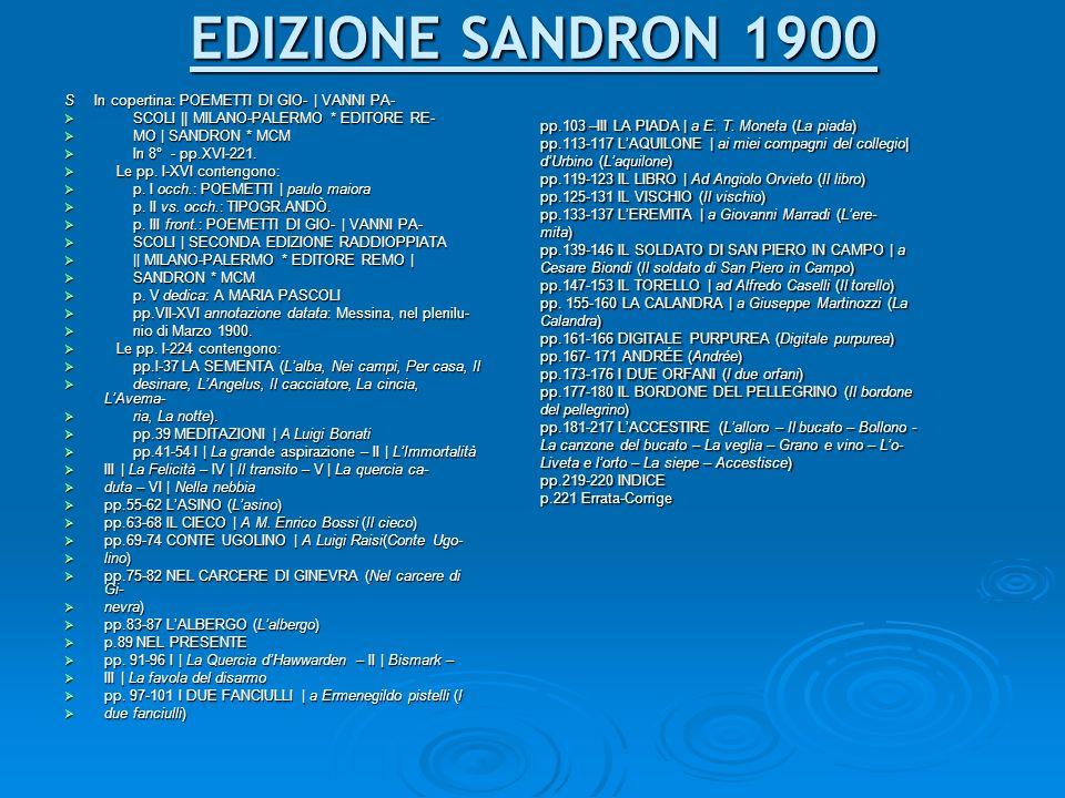 EDIZIONE SANDRON 1900 S In copertina: POEMETTI DI GIO- | VANNI PA- SCOLI || MILANO-PALERMO * EDITORE RE- SCOLI || MILANO-PALERMO * EDITORE RE- MO | SA