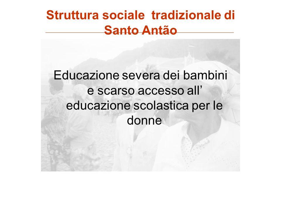 Educazione severa dei bambini e scarso accesso all educazione scolastica per le donne Struttura sociale tradizionale di Santo Antão