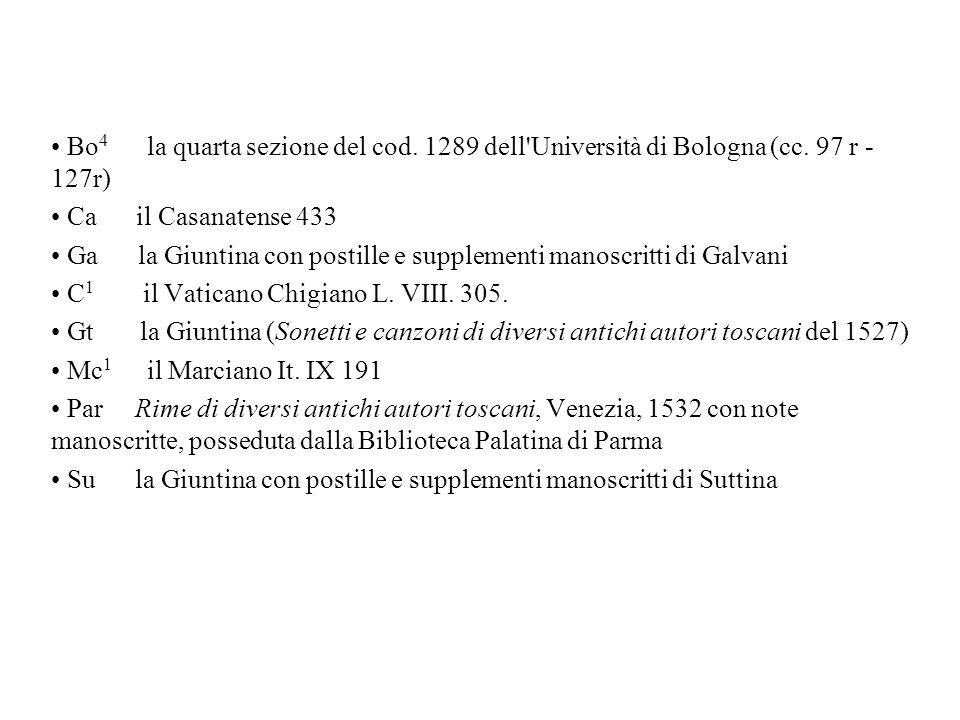Bo 4 la quarta sezione del cod. 1289 dell'Università di Bologna (cc. 97 r - 127r) Ca il Casanatense 433 Ga la Giuntina con postille e supplementi mano