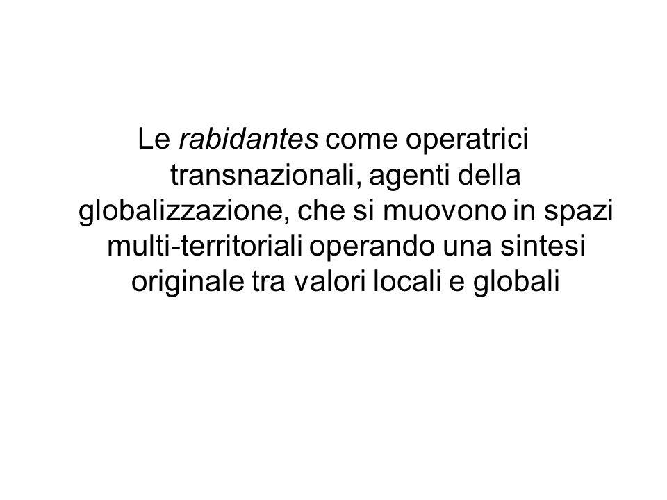 Le rabidantes come operatrici transnazionali, agenti della globalizzazione, che si muovono in spazi multi-territoriali operando una sintesi originale