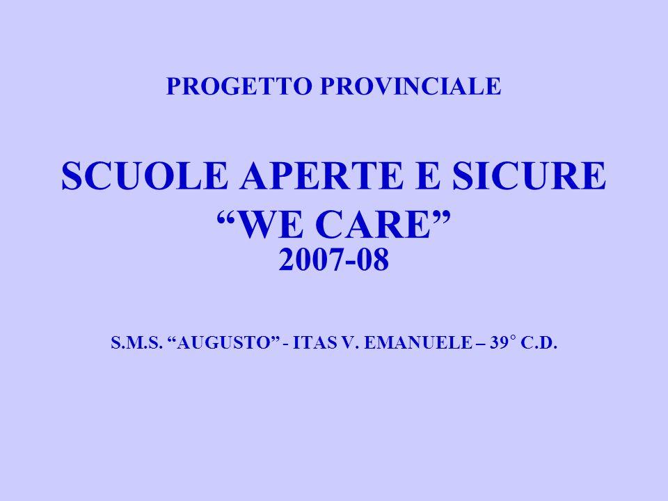PROGETTO PROVINCIALE SCUOLE APERTE E SICURE WE CARE 2007-08 S.M.S.