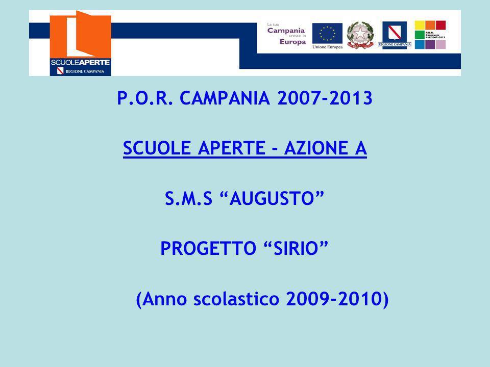 P.O.R. CAMPANIA 2007-2013 SCUOLE APERTE - AZIONE A S.M.S AUGUSTO PROGETTO SIRIO (Anno scolastico 2009-2010)