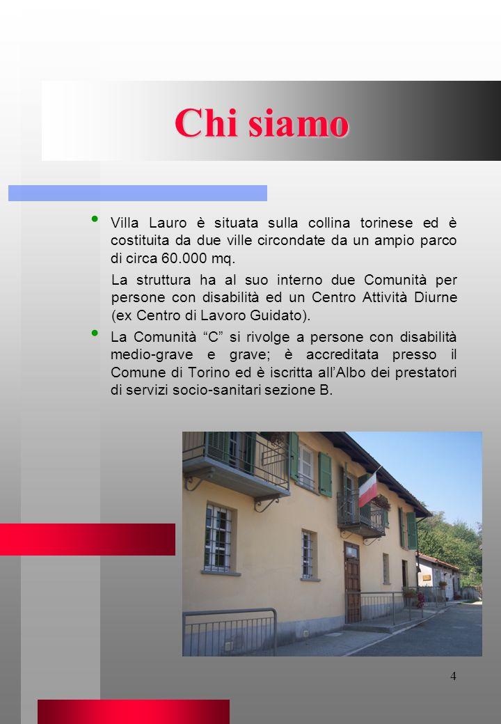 4 Chi siamo Villa Lauro è situata sulla collina torinese ed è costituita da due ville circondate da un ampio parco di circa 60.000 mq. La struttura ha