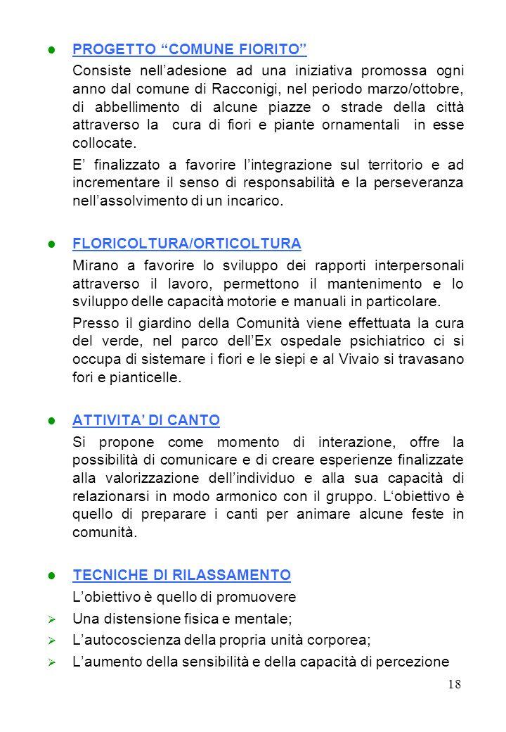 PROGETTO COMUNE FIORITO Consiste nelladesione ad una iniziativa promossa ogni anno dal comune di Racconigi, nel periodo marzo/ottobre, di abbellimento