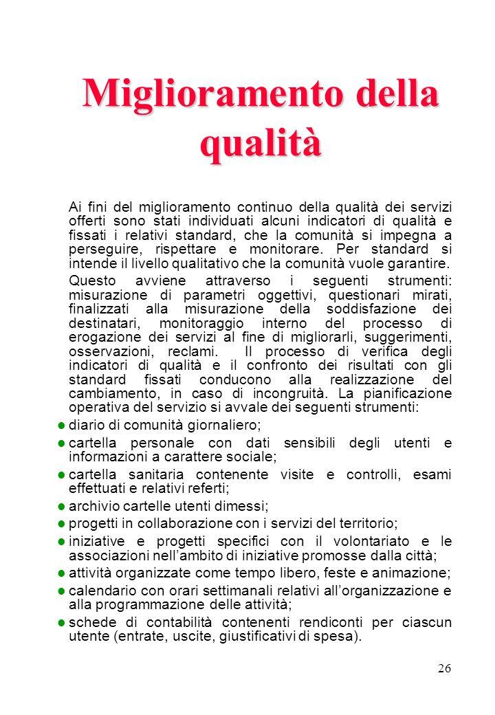 26 Miglioramento della qualità Ai fini del miglioramento continuo della qualità dei servizi offerti sono stati individuati alcuni indicatori di qualit