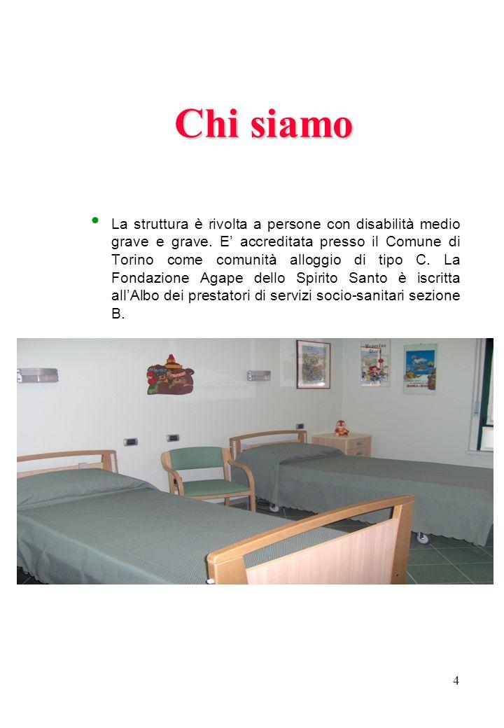 4 Chi siamo La struttura è rivolta a persone con disabilità medio grave e grave. E accreditata presso il Comune di Torino come comunità alloggio di ti