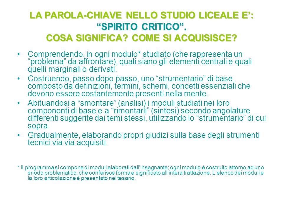 LA PAROLA-CHIAVE NELLO STUDIO LICEALE E: SPIRITO CRITICO.