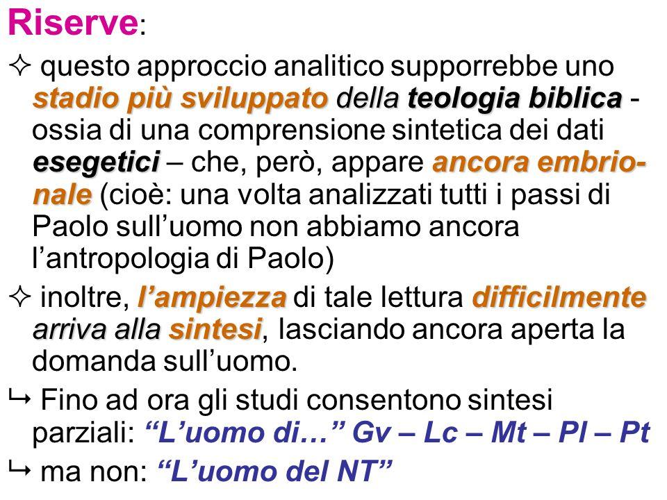Riserve : stadio più sviluppato della teologia biblica esegeticiancora embrio- nale questo approccio analitico supporrebbe uno stadio più sviluppato d