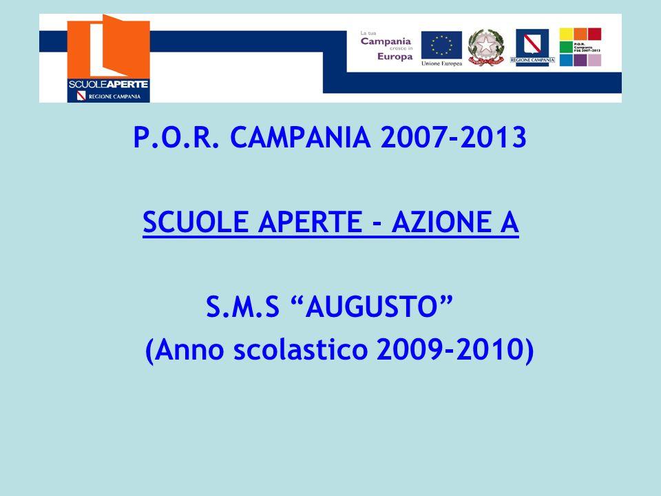 P.O.R. CAMPANIA 2007-2013 SCUOLE APERTE - AZIONE A S.M.S AUGUSTO (Anno scolastico 2009-2010)