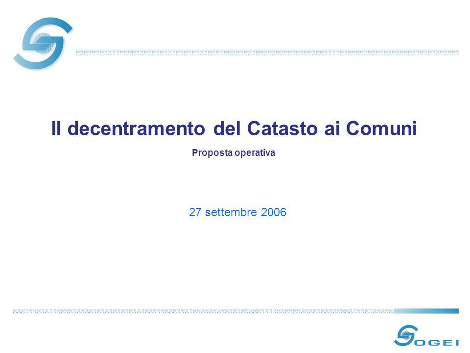 Il decentramento del Catasto ai Comuni Proposta operativa 27 settembre 2006