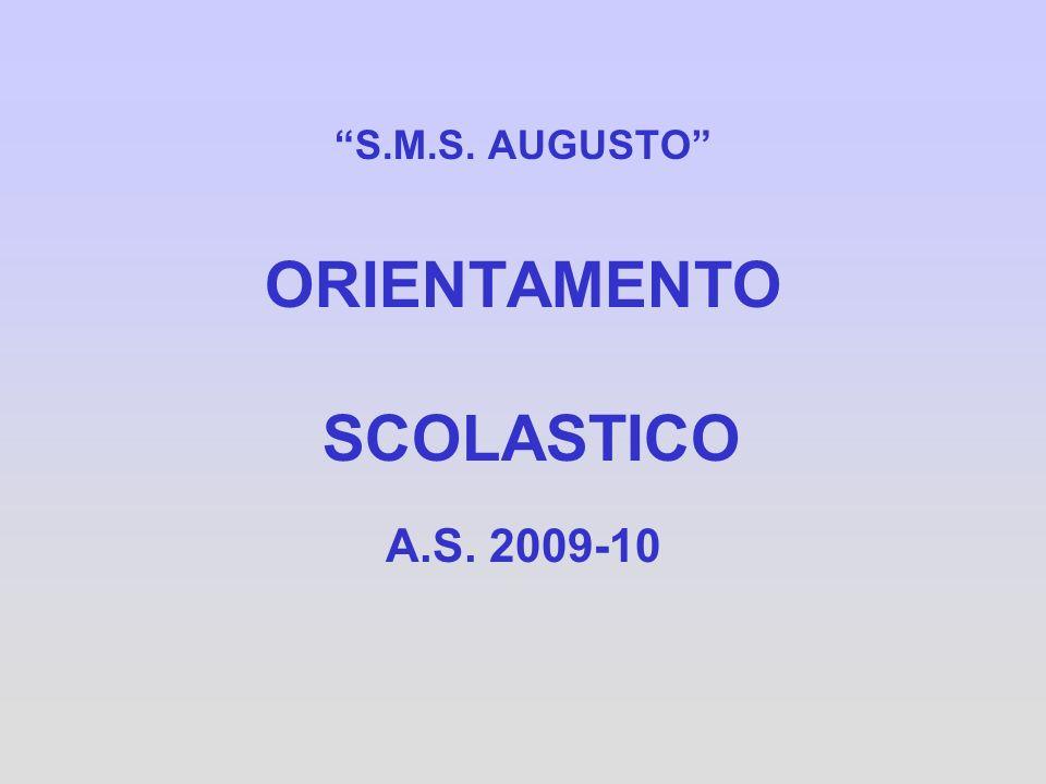 S.M.S. AUGUSTO ORIENTAMENTO SCOLASTICO A.S. 2009-10