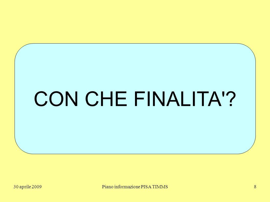 30 aprile 2009Piano informazione PISA TIMMS39 Come usare i quadri di riferimento?