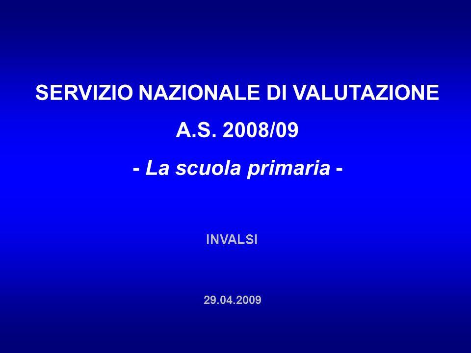 SERVIZIO NAZIONALE DI VALUTAZIONE A.S. 2008/09 - La scuola primaria - INVALSI 29.04.2009