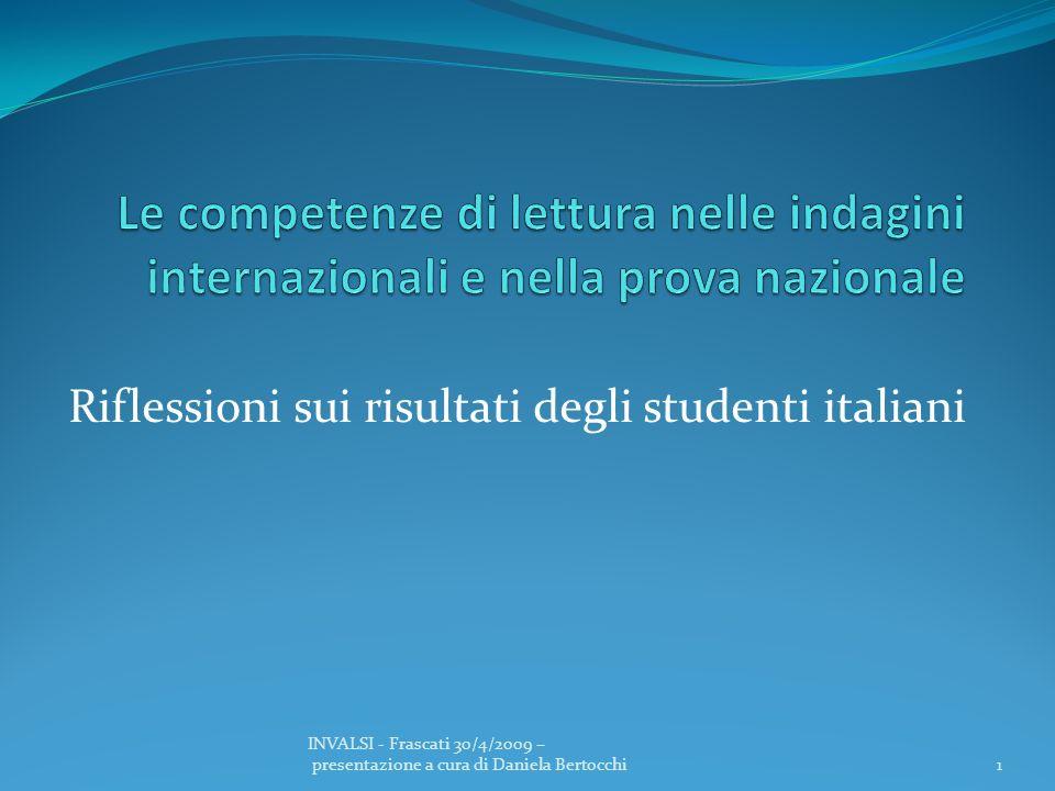 Riflessioni sui risultati degli studenti italiani 1 INVALSI - Frascati 30/4/2009 – presentazione a cura di Daniela Bertocchi