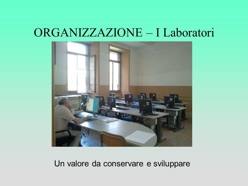 ORGANIZZAZIONE – I Laboratori Un valore da conservare e sviluppare