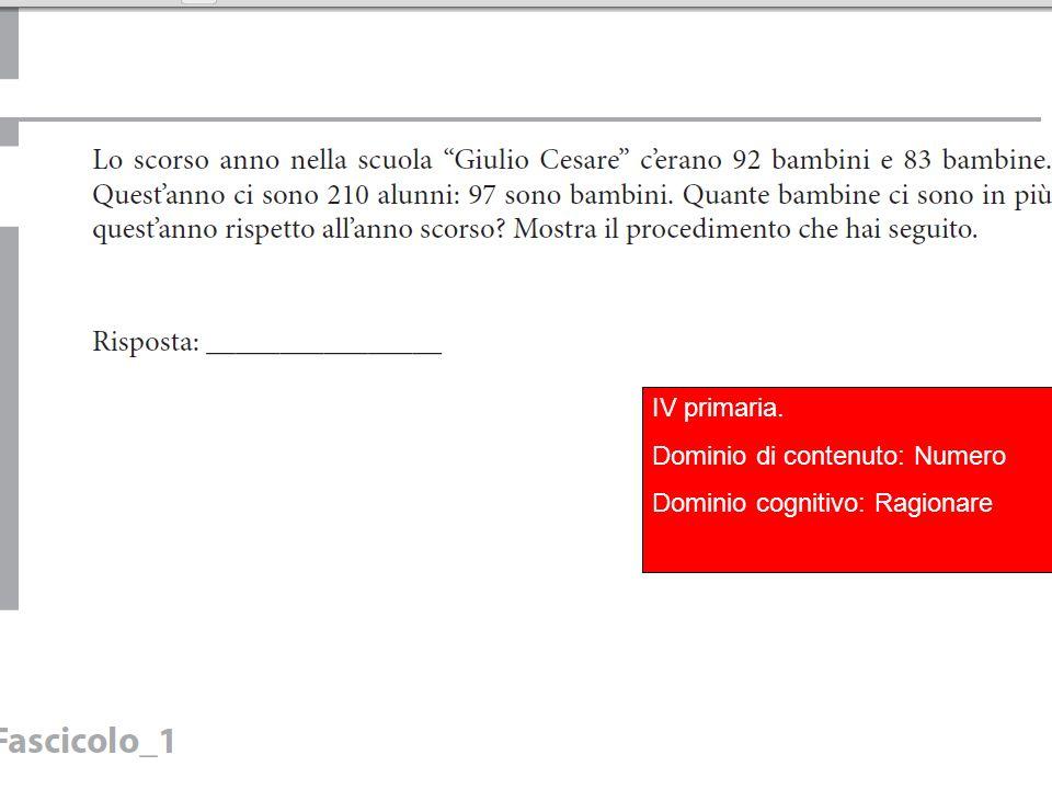 IV primaria. Dominio di contenuto: Numero Dominio cognitivo: Ragionare