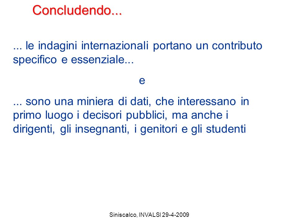 Siniscalco, INVALSI 29-4-2009 Concludendo......