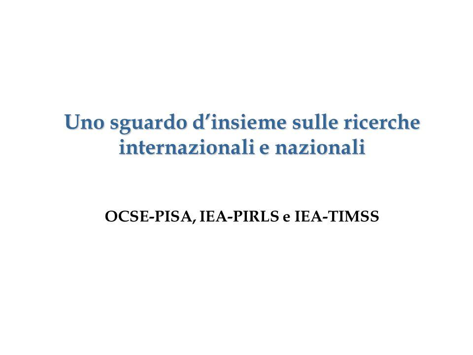 Uno sguardo dinsieme sulle ricerche internazionali e nazionali OCSE-PISA, IEA-PIRLS e IEA-TIMSS