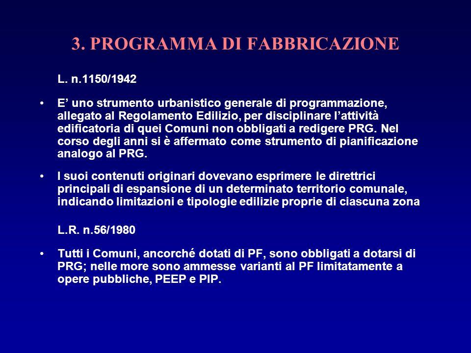 3. PROGRAMMA DI FABBRICAZIONE L. n.1150/1942 E uno strumento urbanistico generale di programmazione, allegato al Regolamento Edilizio, per disciplinar
